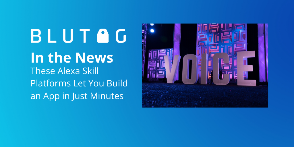 These Alexa Skill Platforms let you build an app in just minutes blutag